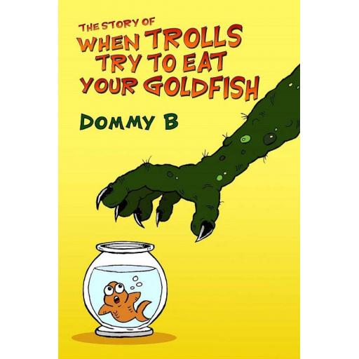 The Story Of When Trolls Eat Your Goldfish