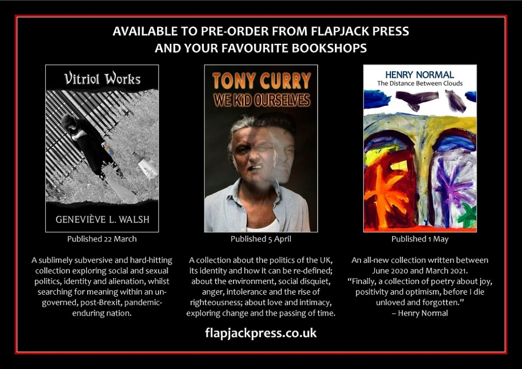 Pre-order Now! Vitriol Works by Geneviève L. Walsh, We Kid Ourselves by Tony Curry & The Distance Between Clouds by Henry Normal