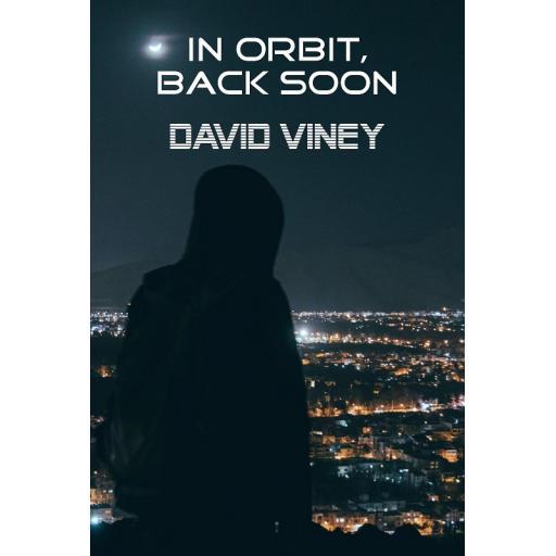 In Orbit, Back Soon